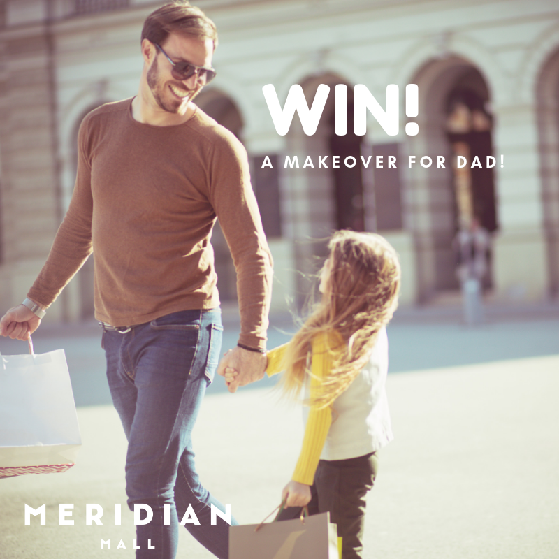 WIN a Meridian Makeover for Dad!
